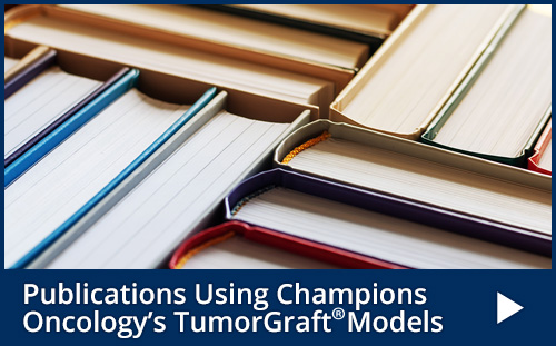 Publications using Champions Oncology's TumorGraft Models
